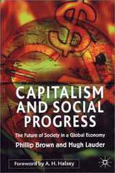 Capitalism and Social Progress by Phillip Brown