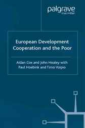 European Development Cooperation and the Poor by Aidan Cox
