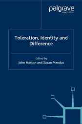 Toleration, Identity and Difference by John Horton