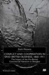 Conflict and Cooperation in Sino-British Business 1860-1911 by Eiichi Motono