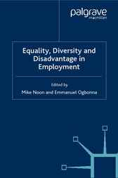 Equality. Diversity and Disadvantage in Employment by Mike Noon