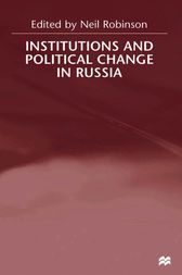 Institutions and Political Change in Russia by Neil Robinson