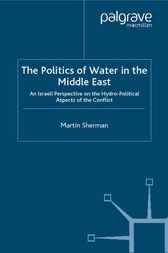 The Politics of the Water in the Middle East by Martin Sherman