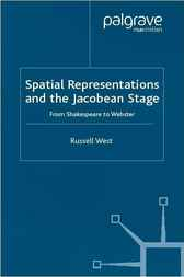 Spatial Representations and the Jacobean Stage by Russell West