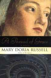 A Thread of Grace by Mary Doria Russell