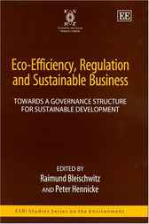 Eco-efficiency, Regulation and Sustainable Business by R. Bleischwitz