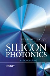 Silicon Photonics by Graham T. Reed