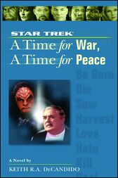 A Star Trek: The Next Generation: Time #9: A Time for War, A Time for Peace by Keith R. A. DeCandido