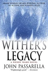 Wither's Legacy by John Passarella