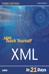 Sams Teach Yourself XML In 21 Days by Steven Holzner