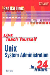 Sams Teach Yourself UNIX System Administration in 24 Hours by Dave Taylor