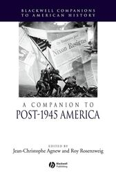 A Companion to Post-1945 America by Jean-Christophe Agnew