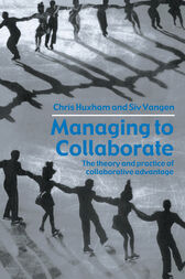 Managing to Collaborate by Chris Huxham