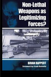 Non-lethal Weapons as Legitimising Forces? by Brian Rappert