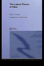 The Labour Theory of Value by Peter C. Dooley