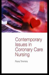 Contemporary Issues in Coronary Care Nursing by Fiona Timmins