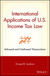 International Applications of U.S. Income Tax Law by Ernest R. Larkins