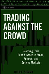 Trading Against the Crowd by John F. Summa