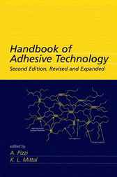 Handbook of Adhesive Technology, Revised and Expanded by Antonio Pizzi
