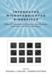 Integrated Microfabricated Biodevices by Michael J. Heller