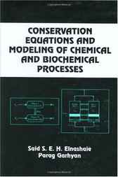Conservation Equations And Modeling Of Chemical And Biochemical Processes by Said S.E.H. Elnashaie