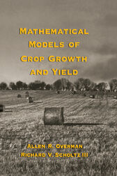 Mathematical Models of Crop Growth and Yield by Allen R. Overman