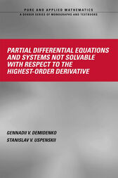 Partial Differential Equations And Systems Not Solvable With Respect To The Highest-Order Derivative by Gennadii V. Demidenko