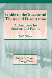 Guide to the Successful Thesis and Dissertation by James Mauch