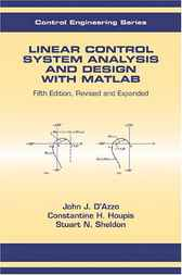 Linear Control System Analysis and Design by Constantine H. Houpis