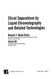 Chiral Separations By Liquid Chromatography And Related Technologies by Hassan Y. Aboul-Enein
