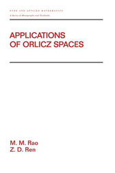 Applications Of Orlicz Spaces by M.M. Rao
