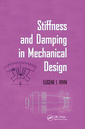 Stiffness and Damping in Mechanical Design by Eugene Rivin