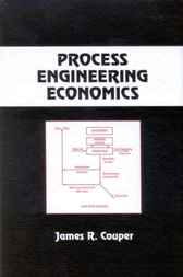 Process Engineering Economics by James Riley Couper