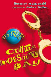 It's True! Crime Doesn't Pay by Beverley MacDonald