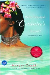 Who Slashed Celanire's Throat? by Maryse Conde
