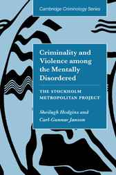 Criminality and Violence among the Mentally Disordered by Sheilagh Hodgins