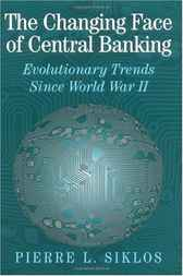 The Changing Face of Central Banking by Pierre L. Siklos