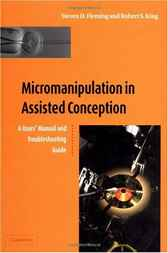 Micromanipulation in Assisted Conception by Steven D. Fleming