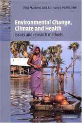 Environmental Change, Climate and Health by P. Martens