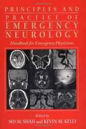 Principles and Practice of Emergency Neurology by Sid M. Shah
