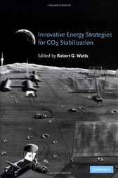 Innovative Energy Strategies for CO2 Stabilization by Robert G. Watts