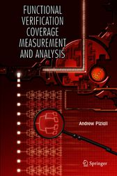 Functional Verification Coverage Measurement and Analysis by Andrew Piziali