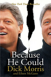 Because He Could by Dick Morris