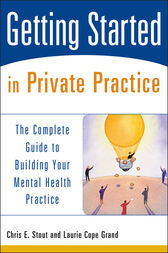 Getting Started in Private Practice by Chris E. Stout