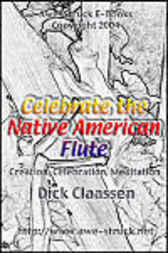 Celebrate the Native American Flute by Dick Claassen