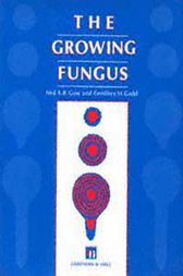 Growing Fungus by N.A. Gow