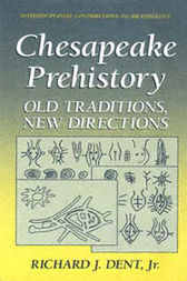Chesapeake Prehistory by Richard J. Dent Jr.