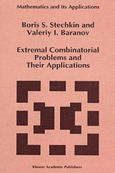 Extremal Combinatorial Problems and Their Applications by B.S. Stechkin