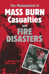 The Management of Mass Burn Casualties and Fire Disasters by M. Masellis