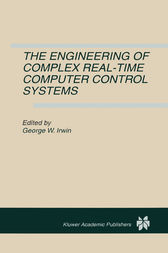 The Engineering of Complex Real-Time Computer Control Systems by George W. Irwin